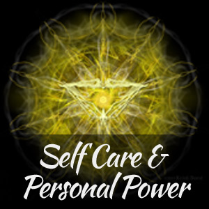 Self Care & Personal Power